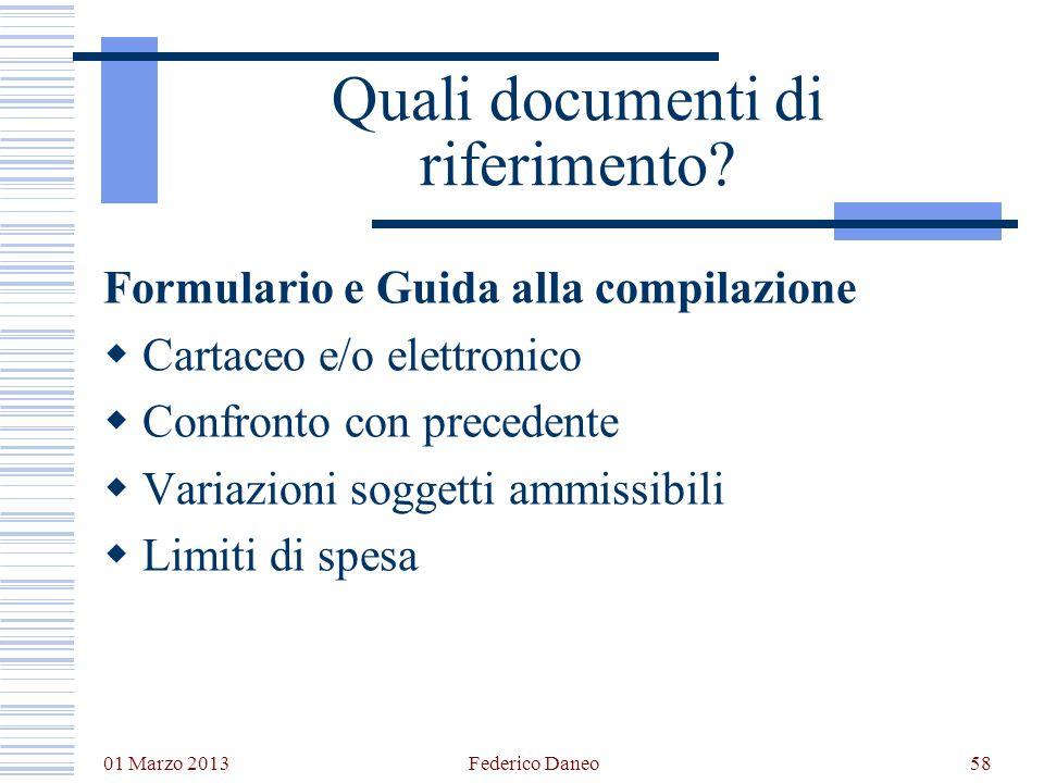 01 Marzo 2013 Federico Daneo58 Quali documenti di riferimento? Formulario e Guida alla compilazione Cartaceo e/o elettronico Confronto con precedente