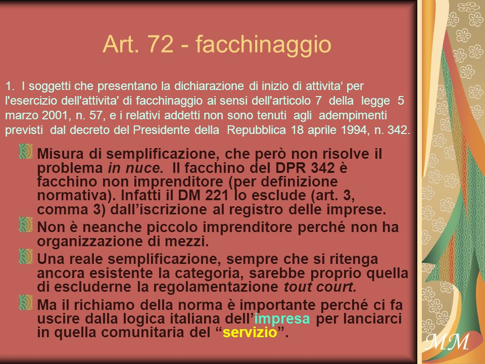 MM Art. 72 - facchinaggio Misura di semplificazione, che però non risolve il problema in nuce.