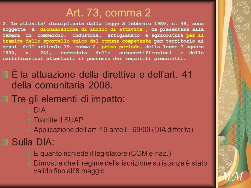 MM Articolo 80 Sulle modalità di nuova iscrizione c è poco da dire, è la legge che ha scelto: DIA Resta il problema essenziale: come si coordina DIA e registro delle imprese con riferimento ai requisiti personali.