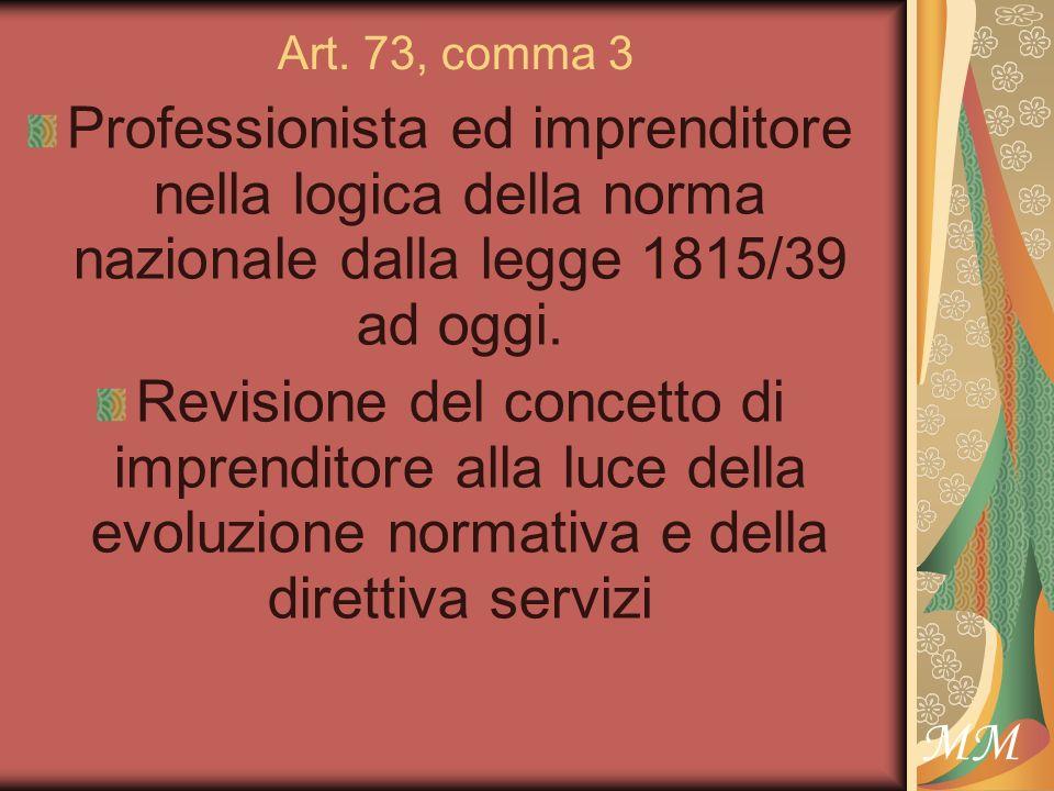 MM Art.73, comma 3 Oppure nel REA se….