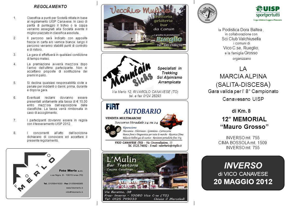 la Podistica Dora Baltea, in collaborazione con Sci Club Valchiusella i comuni di Vico C.se, Rueglio, e la famiglia Grosso organizzano LA MARCIA ALPIN