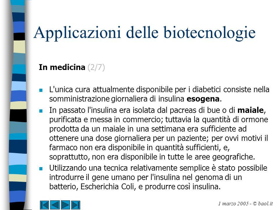 Applicazioni delle biotecnologie In medicina (2/7) n L'unica cura attualmente disponibile per i diabetici consiste nella somministrazione giornaliera