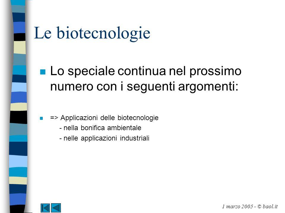 Le biotecnologie n Lo speciale continua nel prossimo numero con i seguenti argomenti: n => Applicazioni delle biotecnologie - nella bonifica ambiental