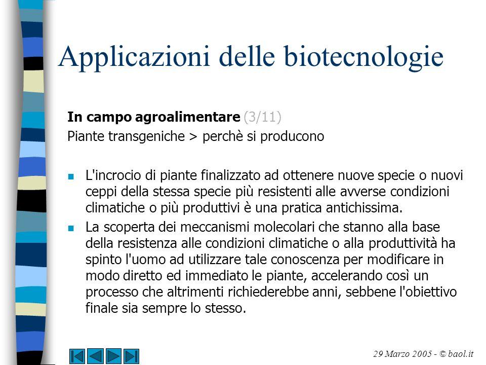 Applicazioni delle biotecnologie In campo agroalimentare (3/11) Piante transgeniche > perchè si producono n L'incrocio di piante finalizzato ad ottene