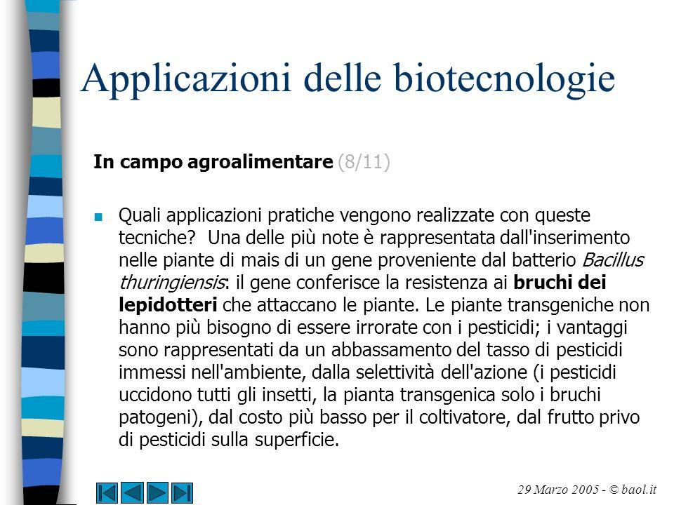 Applicazioni delle biotecnologie In campo agroalimentare (8/11) n Quali applicazioni pratiche vengono realizzate con queste tecniche? Una delle più no