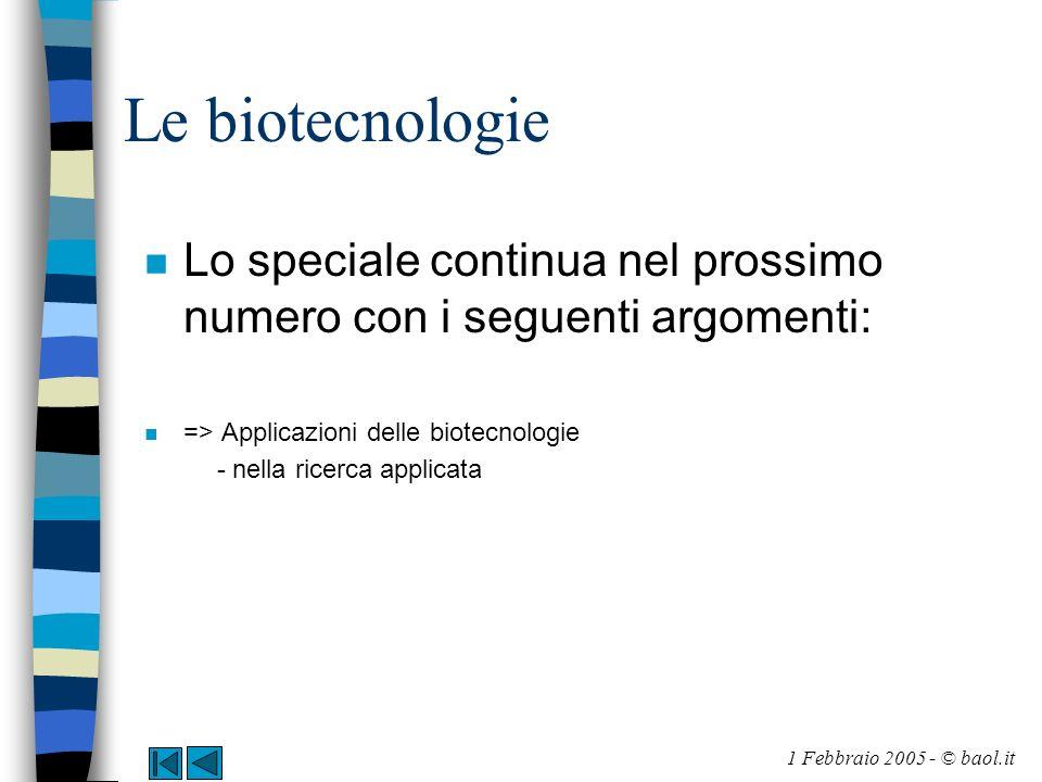 Le biotecnologie n Lo speciale continua nel prossimo numero con i seguenti argomenti: n => Applicazioni delle biotecnologie - nella ricerca applicata