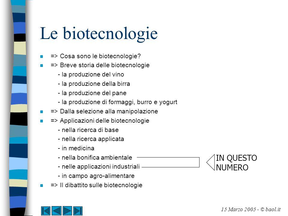 Le biotecnologie n => Cosa sono le biotecnologie? n => Breve storia delle biotecnologie - la produzione del vino - la produzione della birra - la prod