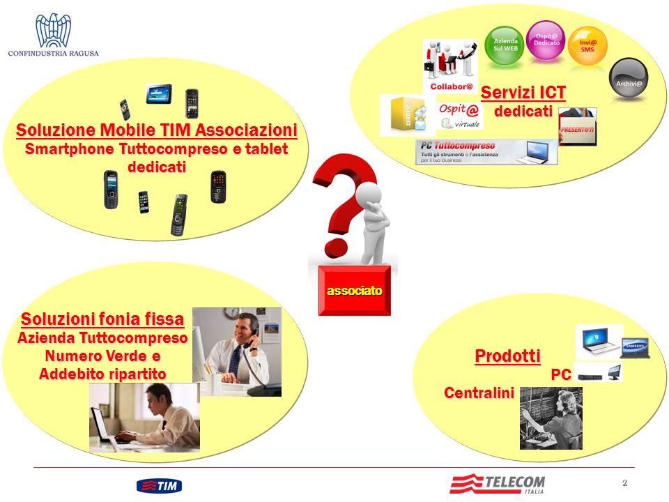 2 Soluzioni fonia fissa Azienda Tuttocompreso Numero Verde e Addebito ripartito Soluzione Mobile TIM Associazioni Smartphone Tuttocompreso e tablet de