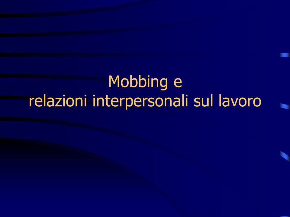 Mobbing e relazioni interpersonali sul lavoro