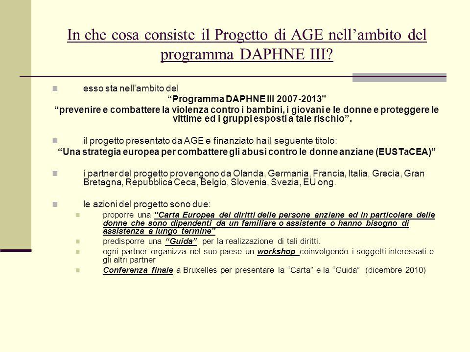In che cosa consiste il Progetto di AGE nellambito del programma DAPHNE III? esso sta nellambito del Programma DAPHNE III 2007-2013 prevenire e combat