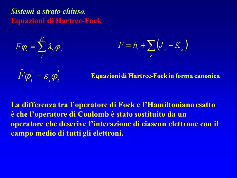Equazioni di Hartree-Fock in forma canonica Sistemi a strato chiuso.