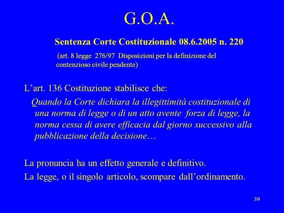 39 G.O.A. Sentenza Corte Costituzionale 08.6.2005 n. 220 (art. 8 legge 276/97 Disposizioni per la definizione del contenzioso civile pendente) Lart. 1