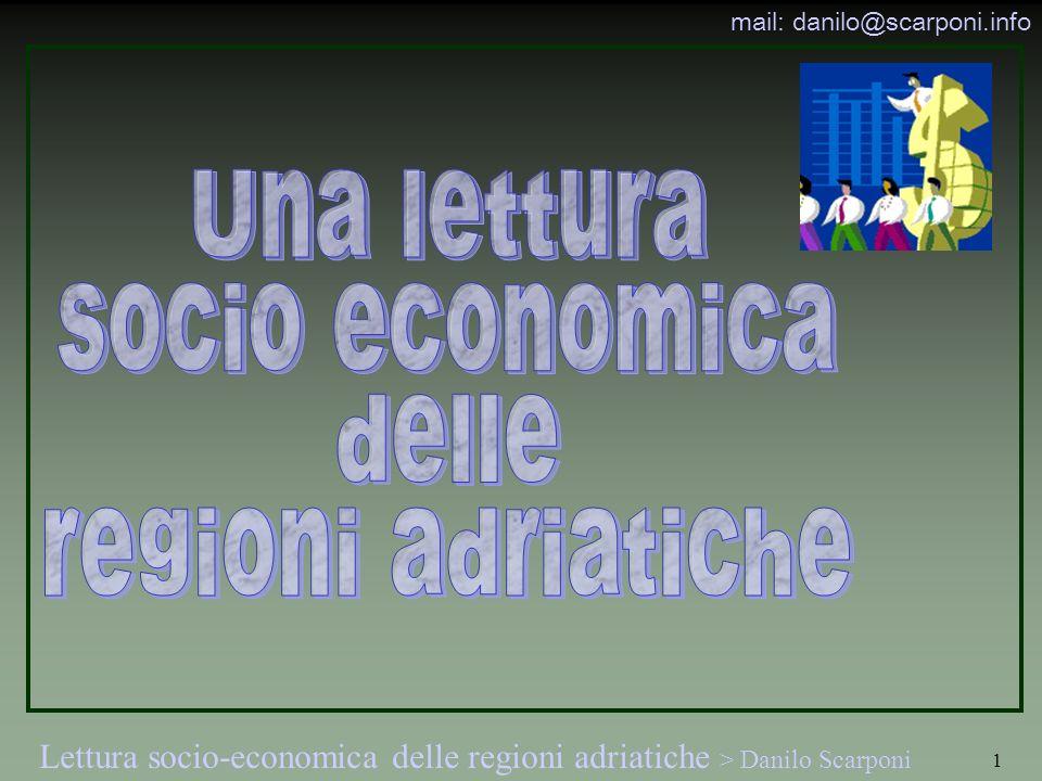 Lettura socio-economica delle regioni adriatiche > Danilo Scarponi mail: danilo@scarponi.info 1