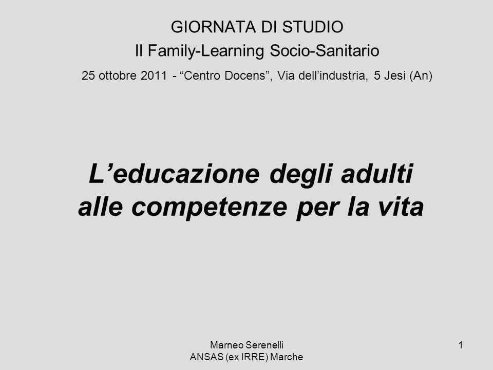 Marneo Serenelli ANSAS (ex IRRE) Marche 1 Leducazione degli adulti alle competenze per la vita GIORNATA DI STUDIO Il Family-Learning Socio-Sanitario 2