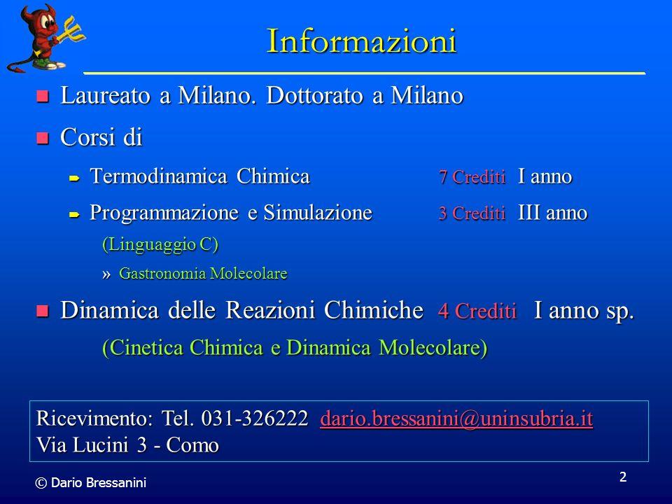 © Dario Bressanini 2 Informazioni Laureato a Milano.