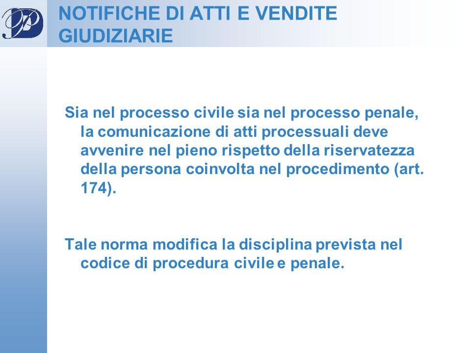 NOTIFICHE DI ATTI E VENDITE GIUDIZIARIE Sia nel processo civile sia nel processo penale, la comunicazione di atti processuali deve avvenire nel pieno