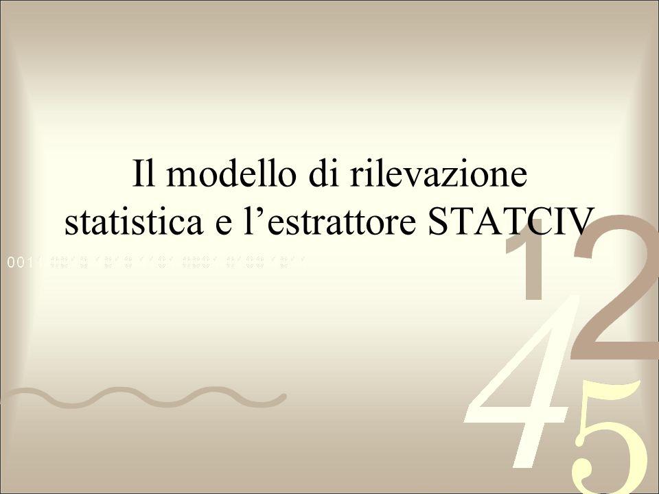 Il modello di rilevazione statistica e lestrattore STATCIV