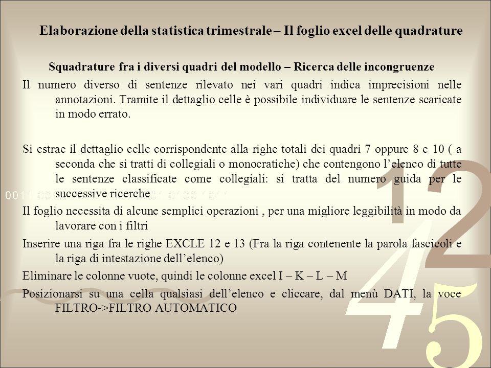 Elaborazione della statistica trimestrale – Il foglio excel delle quadrature Squadrature fra i diversi quadri del modello – Ricerca delle incongruenze