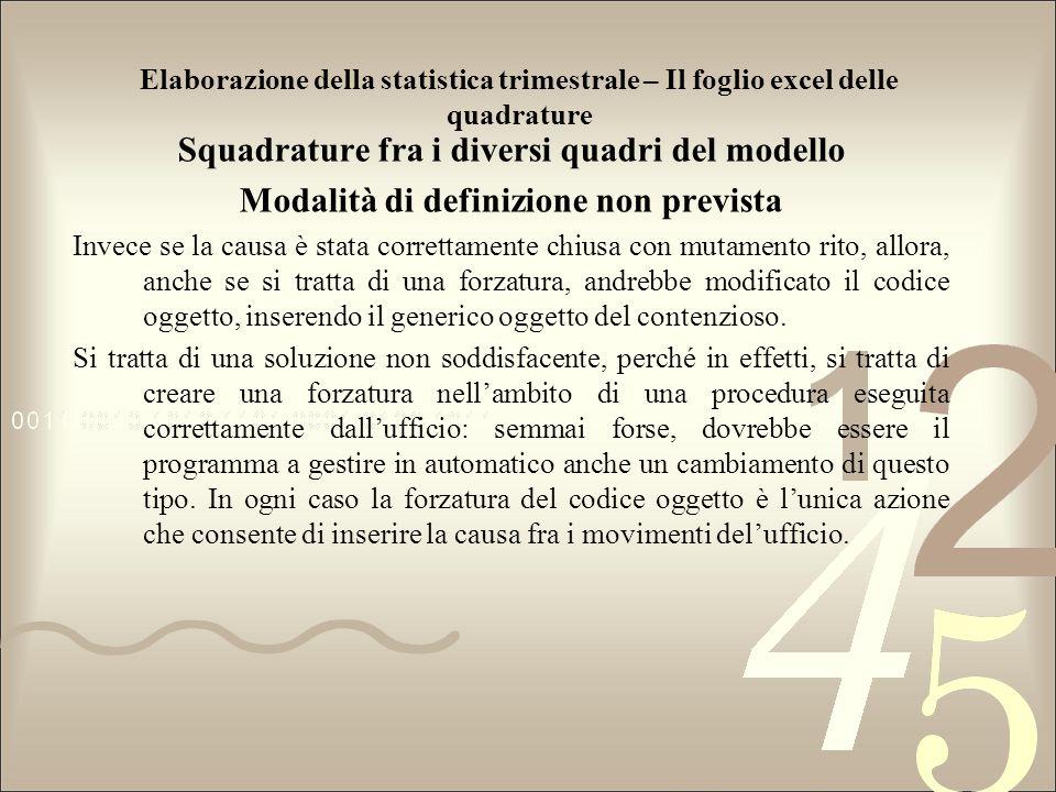 Elaborazione della statistica trimestrale – Il foglio excel delle quadrature Squadrature fra i diversi quadri del modello Modalità di definizione non