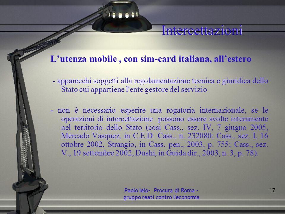 Intercettazioni Lutenza mobile, con sim-card italiana, allestero - apparecchi soggetti alla regolamentazione tecnica e giuridica dello Stato cui appar