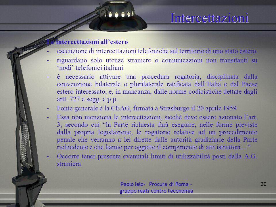 Intercettazioni Le intercettazioni allestero -esecuzione di intercettazioni telefoniche sul territorio di uno stato estero -riguardano solo utenze str
