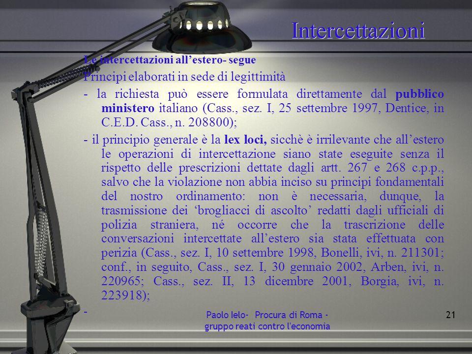 Intercettazioni Le intercettazioni allestero- segue Principi elaborati in sede di legittimità - la richiesta può essere formulata direttamente dal pub