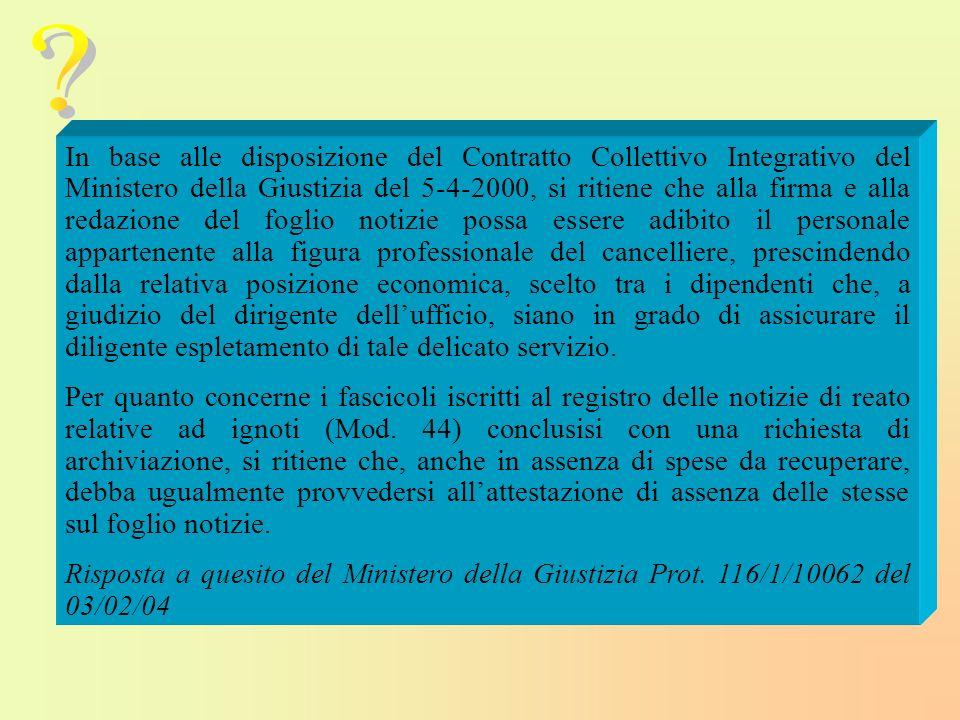 In base alle disposizione del Contratto Collettivo Integrativo del Ministero della Giustizia del 5-4-2000, si ritiene che alla firma e alla redazione