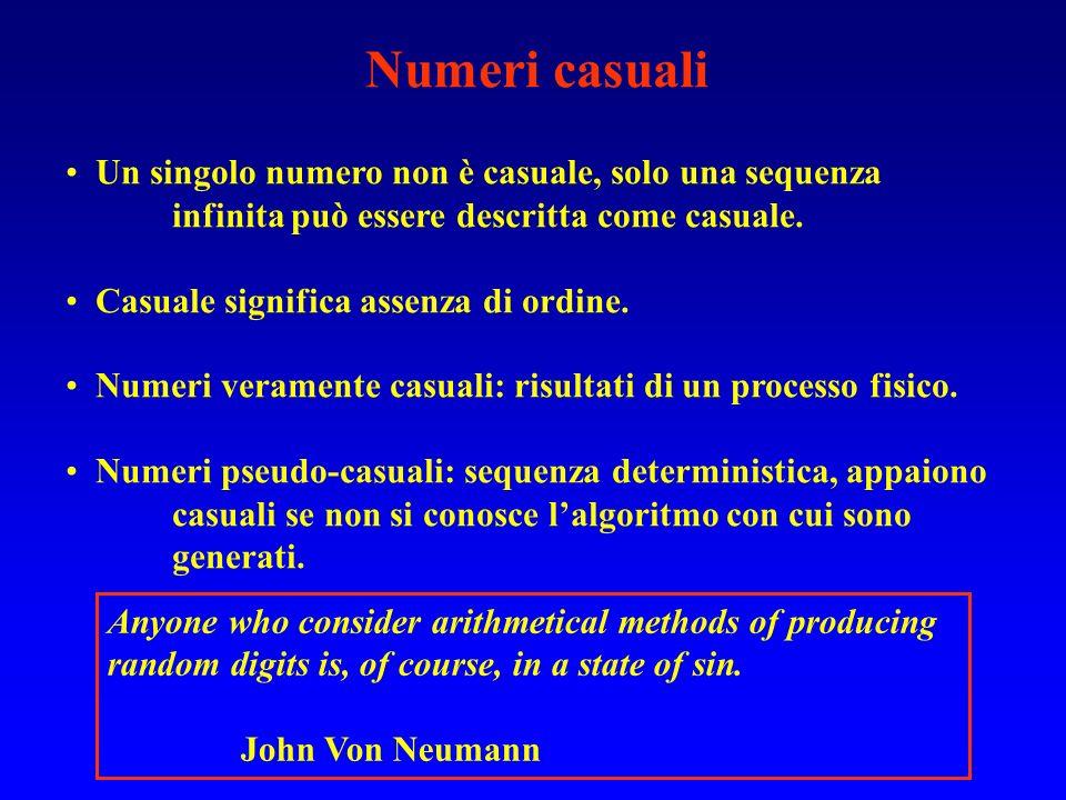 Numeri casuali Un singolo numero non è casuale, solo una sequenza infinita può essere descritta come casuale. Casuale significa assenza di ordine. Num