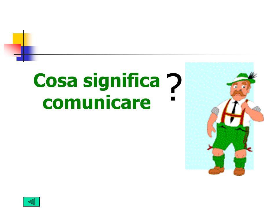? Cosa significa comunicare