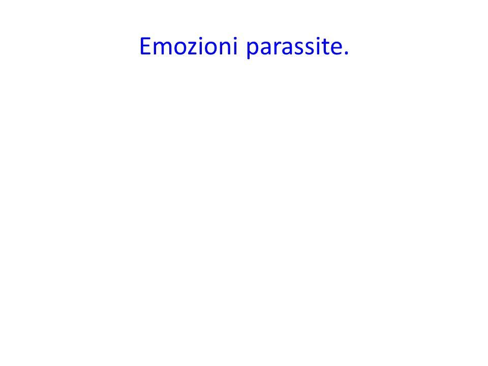 Emozioni parassite.