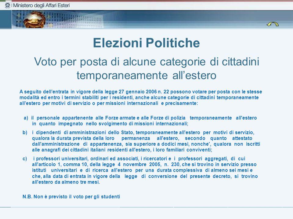 Elezioni Politiche Voto per posta di alcune categorie di cittadini temporaneamente allestero A seguito dellentrata in vigore della legge 27 gennaio 2006 n.