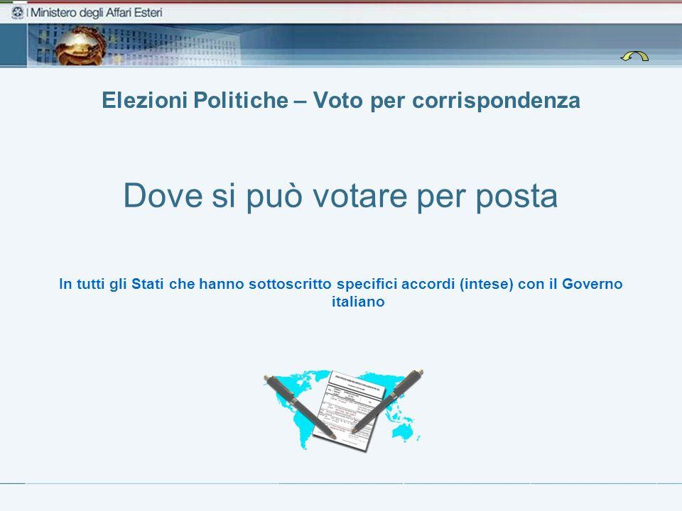 Elezioni Politiche – Voto per corrispondenza Dove si può votare per posta In tutti gli Stati che hanno sottoscritto specifici accordi (intese) con il Governo italiano