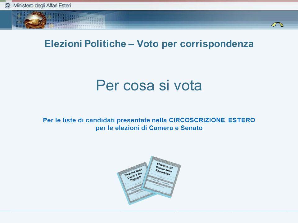 Elezioni Politiche Lo scrutinio delle schede Lo scrutinio delle schede avviene in Italia presso i seggi istituiti dallUfficio Centrale per la Circoscrizione Estero.