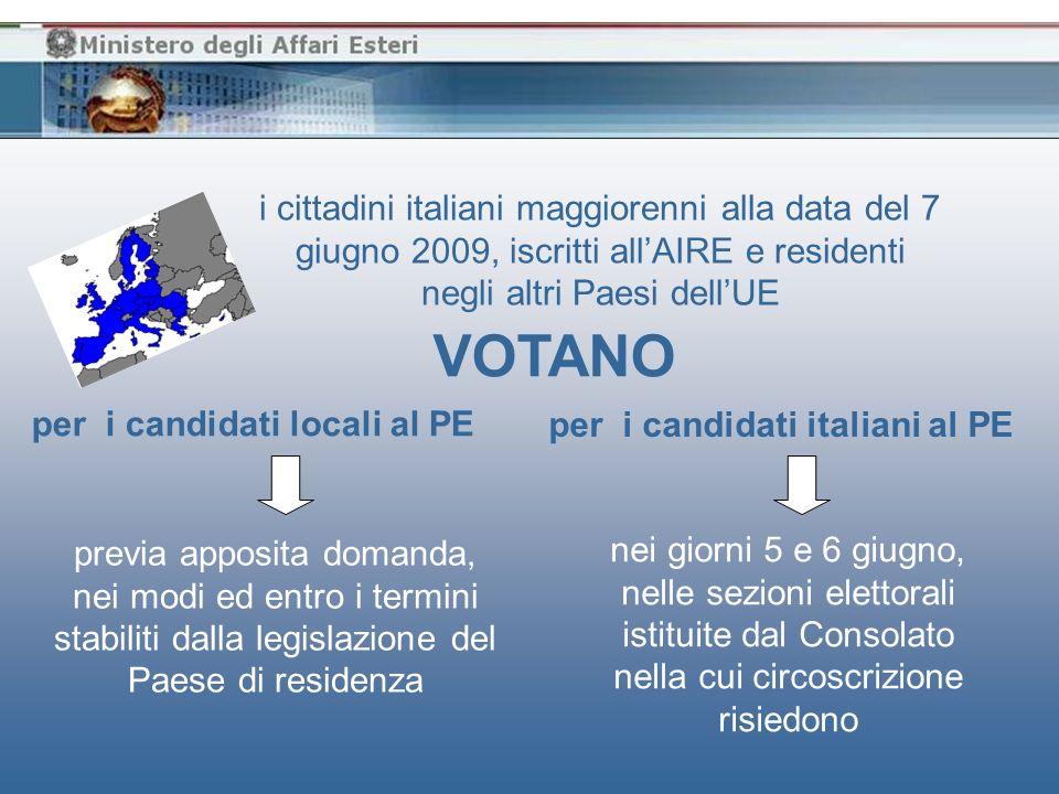 i cittadini italiani maggiorenni alla data del 7 giugno 2009, iscritti allAIRE e residenti negli altri Paesi dellUE, che non abbiano scelto di votare per i candidati locali RICEVERANNO A CASA IL CERTIFICATO ELETTORALE CON LINDICAZIONE DELLA SEZIONE PRESSO LA QUALE VOTARE, DELLA DATA E DELLORARIO DELLE VOTAZIONI