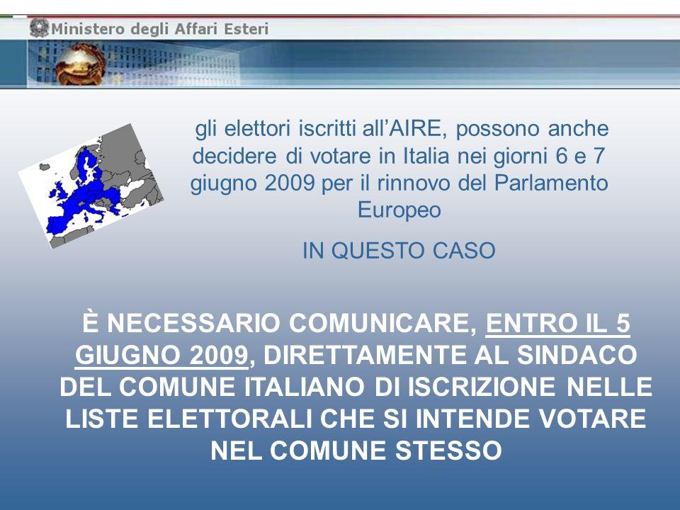 NEI GIORNI 5 E 6 GIUGNO 2009 PRESSO LA SEZIONE ELETTORALE ALLA QUALE SONO STATI ASSEGNATI PRESENTANDO IL CERTIFICATO ELETTORALE RICEVUTO AL PROPRIO DOMICILIO … possono votare inoltre gli elettori italiani nel territorio dellUnione Europea per lavoro o studio, e loro familiari conviventi in base al DL 408/94 art.