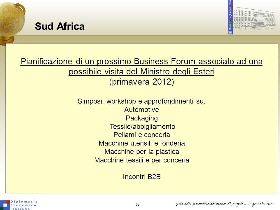 31 Sala delle Assemblee del Banco di Napoli – 26 gennaio 2012 Sud Africa Pianificazione di un prossimo Business Forum associato ad una possibile visit