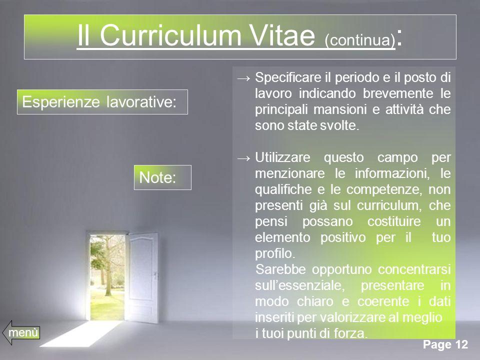 Page 12 Il Curriculum Vitae (continua) : Specificare il periodo e il posto di lavoro indicando brevemente le principali mansioni e attività che sono state svolte.