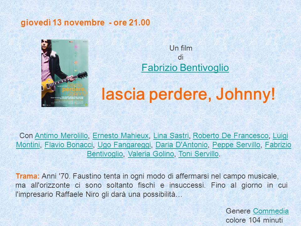 Venerdì 14 novembre - ore 19.00 Trama: U n ventenne aspirante scrittore va a vivere a Cagliari per andare incontro alla vita.