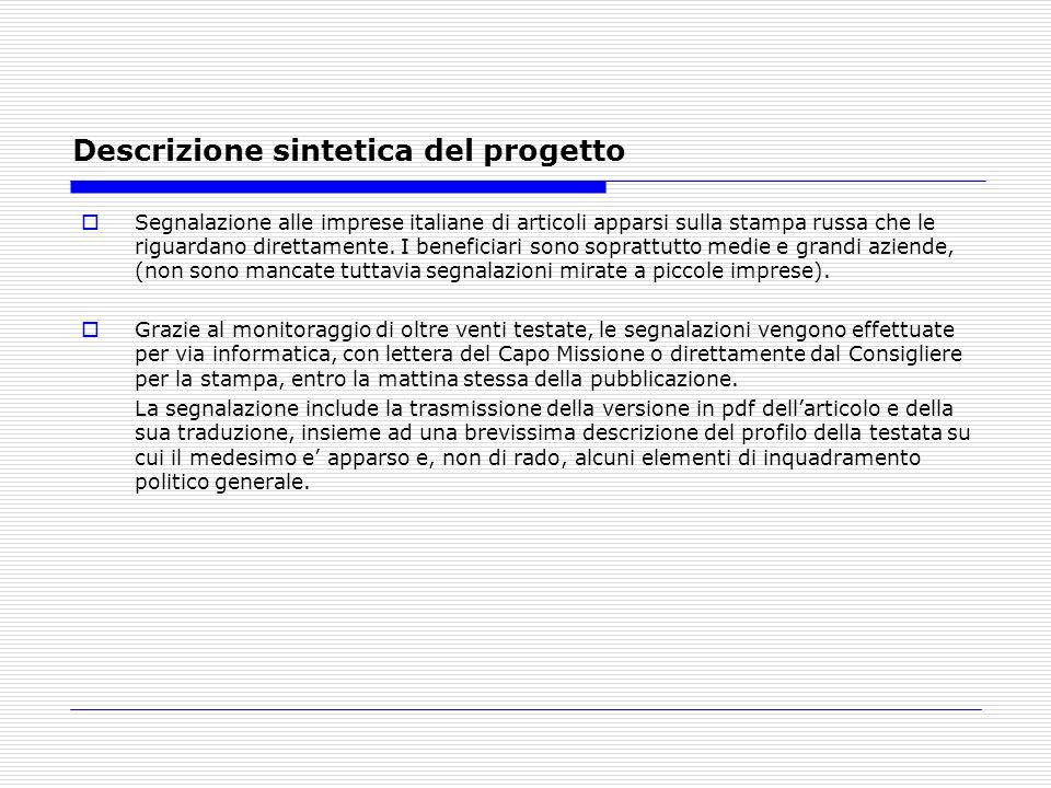 Descrizione sintetica del progetto Segnalazione alle imprese italiane di articoli apparsi sulla stampa russa che le riguardano direttamente.