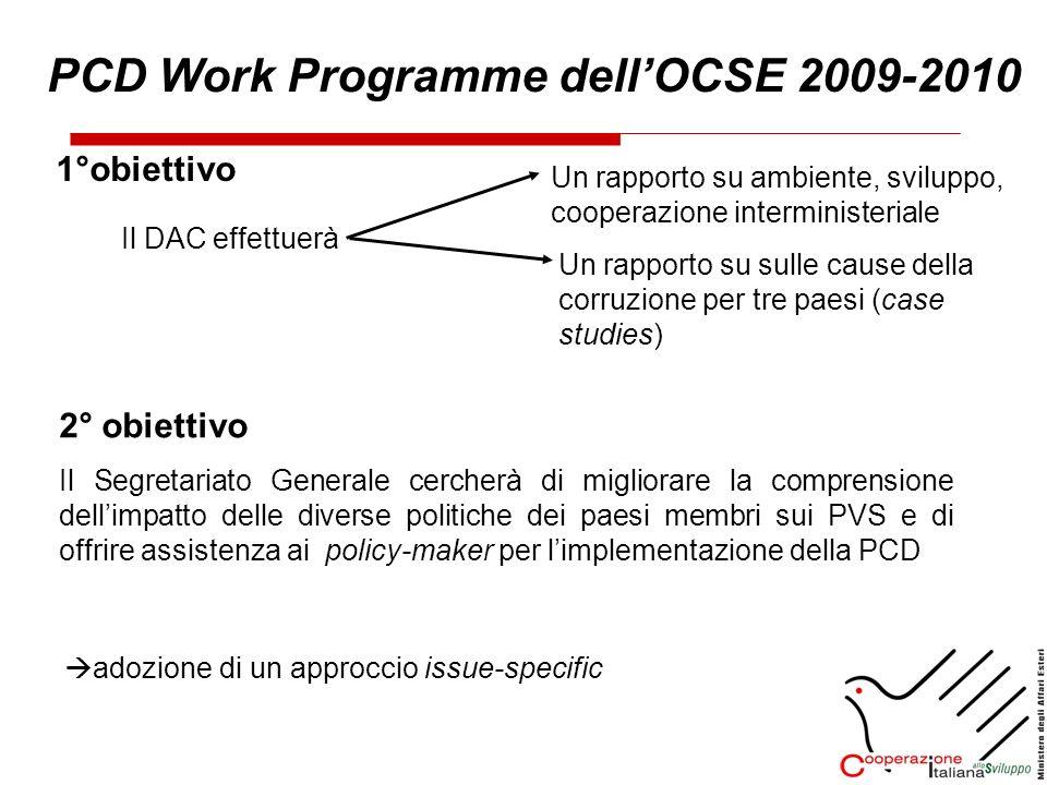 1°obiettivo Il DAC effettuerà PCD Work Programme dellOCSE 2009-2010 Un rapporto su ambiente, sviluppo, cooperazione interministeriale Un rapporto su s