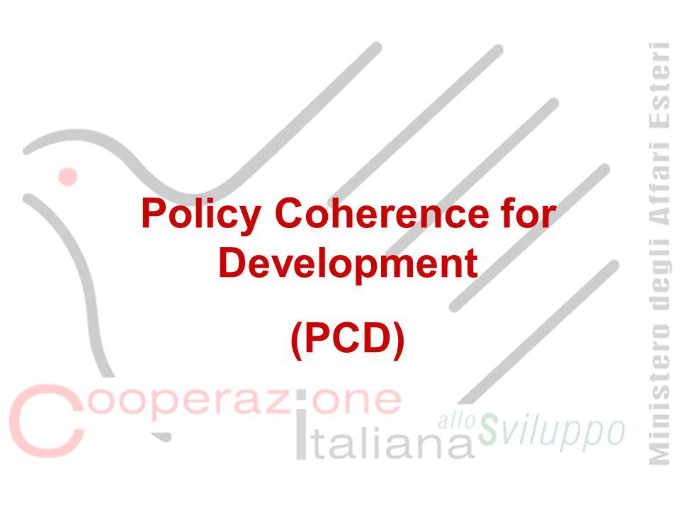 Agenda Policy Coherence for Development: una definizione Perché la PCD è importante.