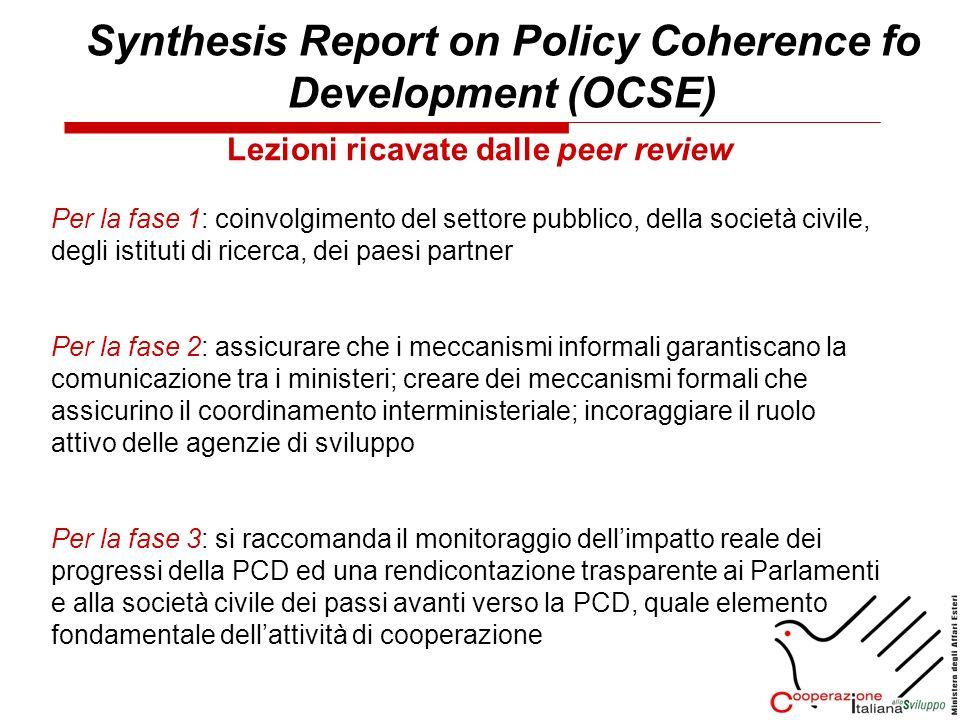 Lezioni ricavate dalle peer review Synthesis Report on Policy Coherence fo Development (OCSE) Per la fase 1: coinvolgimento del settore pubblico, dell