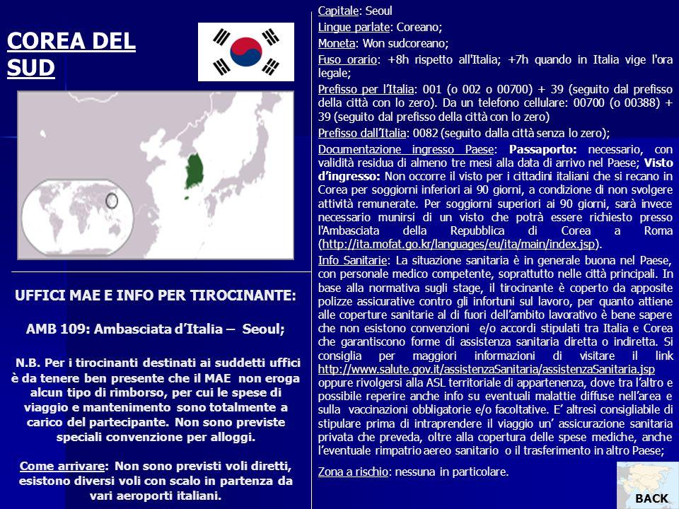 UFFICI MAE E INFO PER TIROCINANTE: AMB 109: Ambasciata dItalia – Seoul; N.B. Per i tirocinanti destinati ai suddetti uffici è da tenere ben presente c