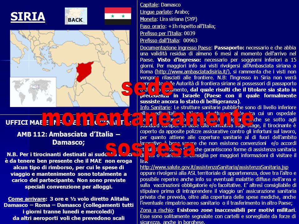 UFFICI MAE E INFO PER TIROCINANTE : AMB 112: Ambasciata dItalia – Damasco; N.B. Per i tirocinanti destinati ai suddetti uffici è da tenere ben present