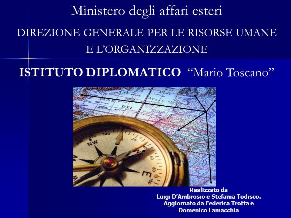 Realizzato da Luigi DAmbrosio e Stefania Todisco. Aggiornato da Federica Trotta e Domenico Lamacchia Ministero degli affari esteri DIREZIONE GENERALE
