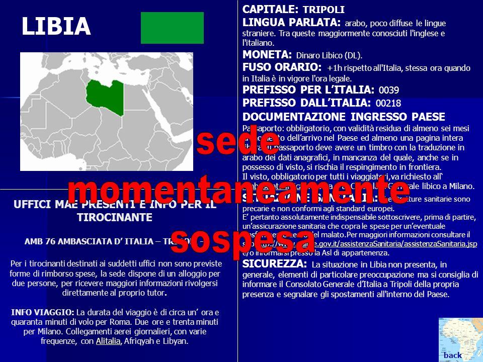 UFFICI MAE PRESENTI E INFO PER IL TIROCINANTE AMB 76 AMBASCIATA D ITALIA – TRIPOLI – Per i tirocinanti destinati ai suddetti uffici non sono previste