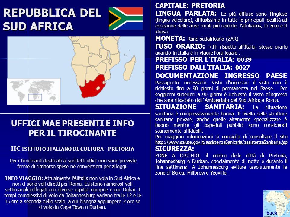 REPUBBLICA DEL SUD AFRICA UFFICI MAE PRESENTI E INFO PER IL TIROCINANTE IIC ISTITUTO ITALIANO DI CULTURA - PRETORIA Per i tirocinanti destinati ai sud