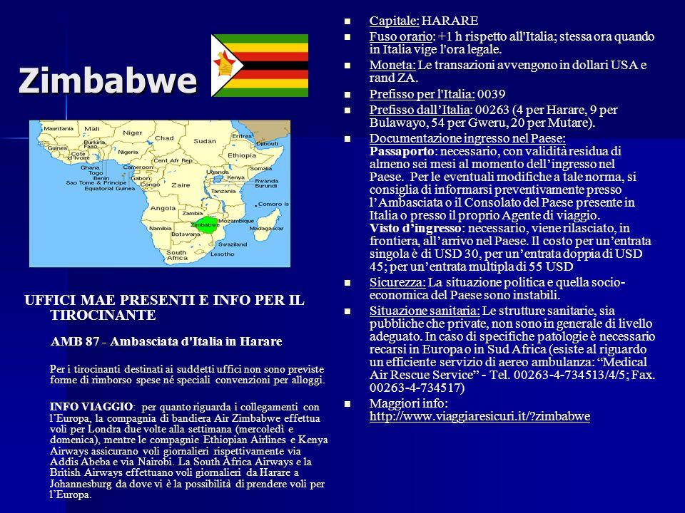 Zimbabwe UFFICI MAE PRESENTI E INFO PER IL TIROCINANTE AMB 87 - Ambasciata d'Italia in Harare Per i tirocinanti destinati ai suddetti uffici non sono