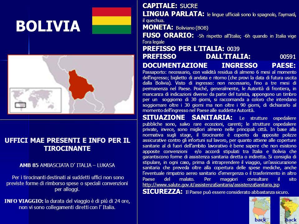 BOLIVIA CAPITALE: SUCRE LINGUA PARLATA: le lingue ufficiali sono lo spagnolo, laymará, il quechua. MONETA: Boliviano (BOB) FUSO ORARIO: -5h rispetto a