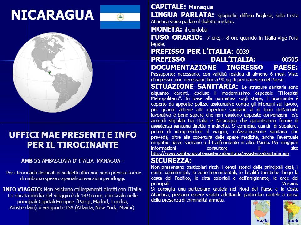 NICARAGUA. UFFICI MAE PRESENTI E INFO PER IL TIROCINANTE AMB 55 AMBASCIATA D ITALIA- MANAGUA – Per i tirocinanti destinati ai suddetti uffici non sono